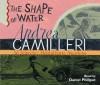 The Shape of Water - Andrea Camilleri, Daniel Philpott