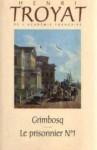 Grimbosq. Le Prisonnier #1 - Henri Troyat
