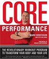 The Core Performance: The Revolutionary Workout Program to Transform Your Body & Your Life - Mark Verstegen, Pete Williams, Nomar Garciaparra