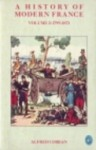 A History of Modern France: Volume 2: From the 1st Empire to the 2nd Empire, 1799-1871 - Alfred Cobban