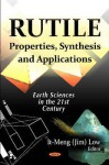 Rutile: Properties, Synthesis and Applications - It-Meng Low