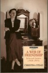 A Web Of Friendship: Selected Letters, 1928 1973 - Christina Stead