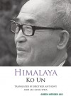 Himalaya - Ko Un, Brother Anthony, Sang-Wha Lee