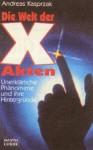 Die Welt Der X Aktenunerklärliche Phänomene Und Ihre Hintergründe - Andreas Kasprzak