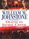Death in Snake Creek - William W. Johnstone