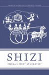 Shizi: China's First Syncretist - Paul Fischer