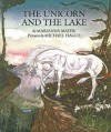 The Unicorn and the Lake - Mercer Mayer, Michael Hague