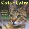 Cats of Cairo: Egypt's Enduring Legacy - Lorraine Chittock