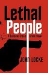 Lethal People: A Donovan Creed Crime Novel - John Locke