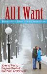All I Want (Three Holiday Romances) - Rachael Anderson, Jolene Perry, Kaylee Baldwin
