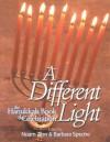A Different Light: The Hanukkah Book of Celebration - Noam Zion