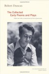 Robert Duncan: The Collected Early Poems and Plays - Robert Duncan, Peter Quartermain