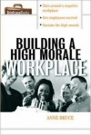 Building A HIgh Morale Workplace - Anne Bruce