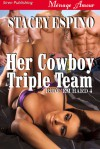Her Cowboy Triple Team - Stacey Espino