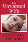 The Unwanted Wife - Natasha Anders
