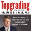 Topgrading: The Proven Hiring and Promoting Method That Turbocharges Company Performances (Your Coach in a Box) - Bradford D. Smart, Erik Synnestvedt
