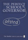 The Perfect (Ofsted) School Governor - Tim Bartlett, Jackie Beere