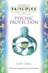 Principles of Psychic Protection - Judy Hall
