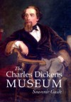 The Charles Dickens Museum Souvenir Guide - Michael Slater