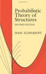 Probabilistic Theory of Structures - Isaac Elishakoff