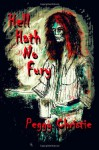 Hell Hath No Fury: A Collection - Peggy Christie