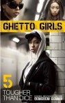 Ghetto Girls 5: Tougher Than Dice - Anthony Whyte