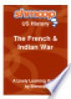 The French Indian War: Shmoop US History Guide - Shmoop