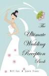 The Ultimate Wedding Reception Book - Bill Cox, Janie Franz