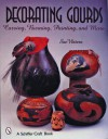 Decorating Gourds: Carving, Burning, Painting (Schiffer Craft Book) - Sue Waters