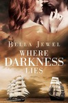 Where Darkness Lies (Criminals Of The Ocean Book 2) - Bella Jewel