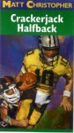 Crackerjack Halfback - Matt Christopher