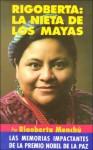 Rigoberta: La Nieta de los Mayas - Rigoberta Menchú