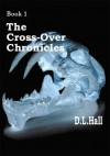 The Cross-Over Chronicles - D.L. Hall