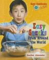 Easy Snacks from Around the World - Heather Alexander