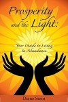 Prosperity and the Light: Your Guide to Living in Abundance - Diane Stein