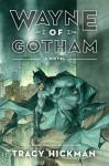 Wayne of Gotham - Tracy Hickman