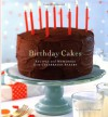 Birthday Cakes: Recipes and Memories from Celebrated Bakers - Kathryn Kleinman, Carolyn Miller
