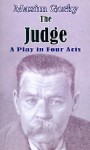 The Judge: A Play in Four Acts - Maxim Gorky