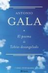 El poema de Tobías desangelado - Antonio Gala