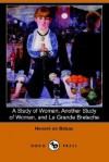 A Study of Woman, Another Study of Woman, and La Grande Breteche (Dodo Press) - Honoré de Balzac, Ellen Marriage, Katharine Prescott Wormeley