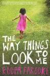 The Way Things Look To Me - Roopa Farooki