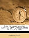 Bubu de Montparnasse. Illustr E de 90 Lithographies de Grandjouan - Charles-Louis Philippe