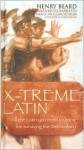 X-Treme Latin - Henry Beard