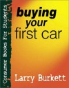 Buying Your First Car (Consumer Books for College Students) - Larry Burkett, Ed Strauss