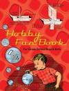 Hobby Fun Book: For Grade School Boys and Girls - Margaret O. Hyde, Frances W. Keene