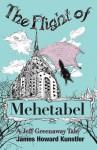 The Flight of Mehetabel - James Howard Kunstler