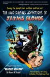 The Hair-Raising Adventures of Jayms Blonde: Project Popcorn - Robert W Cabell