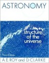 Astronomy: Structure of the Universe - A.E. Roy, David Clarke