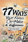 77 Ways Your Family Can Make a Difference: Ideas and Activities for Serving Others - Penny Zeller