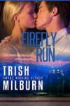 Firefly Run - Trish Milburn